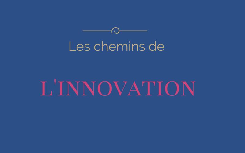Les chemins de l'innovation